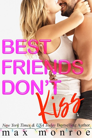 Best Friends Don't Kiss by Max Monroe