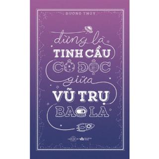 Đừng Là Tinh Cầu Cô Độc Giữa Vũ Trụ Bao Laebook PDF EPUB AWZ3 PRC MOBI
