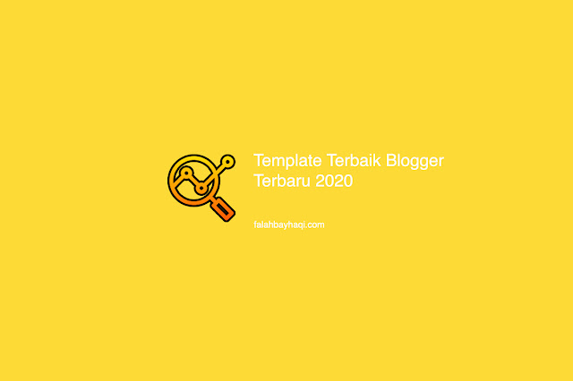Template Terbaik Blogger Terbaru 2020