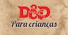 Quatro aventuras de D&D para se jogar com crianças! (em inglês)