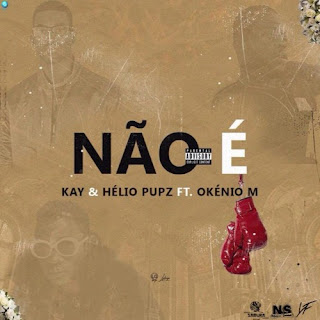 Hélio Pupz & Kay feat Okénio M - Não é (Rap) [DOWNLOAD MP3]