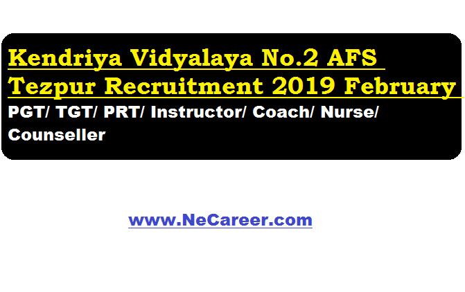 Kendriya Vidyalaya No 2 AFS Tezpur Recruitment 2019 February