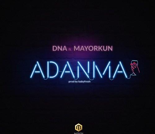 [Music] DNA Ft. Mayorkun – Adanma