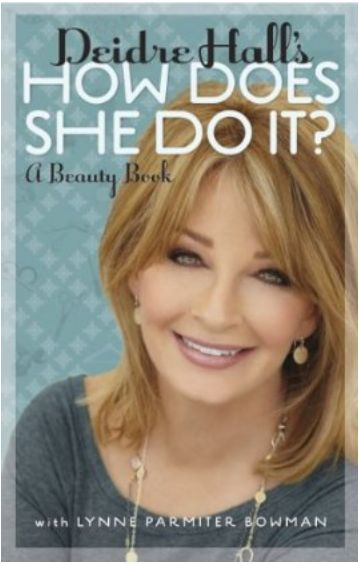 We Love Soaps Interview How Does Deidre Hall Do It Tips Tools