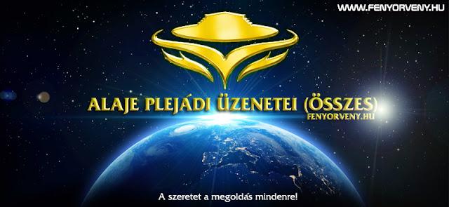 Alaje plejádi üzenetei, videói (magyarul) /ÖSSZES!/