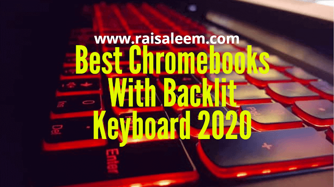 Top 5 Best Chromebooks With Backlit Keyboard 2020