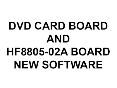 New Software of DVD CARD Board & HF8805-02A Board Receivers
