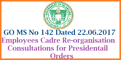 GO MS No 142 Employees Cadres Re Organisation in TS into Two Tier System State and District Only- Consultations Regarding Presidential Order, 1975 – Formation of the new State of Telangana  and subsequent re-organisation of the Districts, Revenue Divisions and Mandals - Applicability of Article 371-D of the Constitution of India – Formulation of the new Presidential Order with approval in Principle of Two tier system in place of the existing Three tier system - Authorization to the Chief Secretary to conduct widespread consultations with all stakeholders to workout the modalities - Orders - Issued. go-ms-no-142-employees-cadres-re-organisation-in-telangana-stat-district
