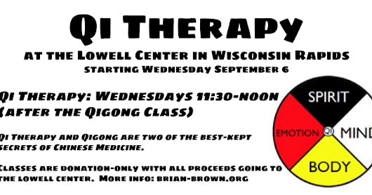 Qi Therapy Class at the Lowell Center in Wisconsin Rapids starting Wednesday September 6