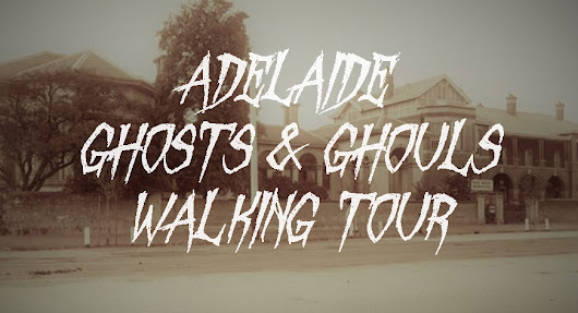 The Adelaide Ghosts & Ghouls Walking Tour