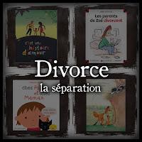 Nos belles histoires sur la séparation, le divorce (sélection de livres pour enfant)