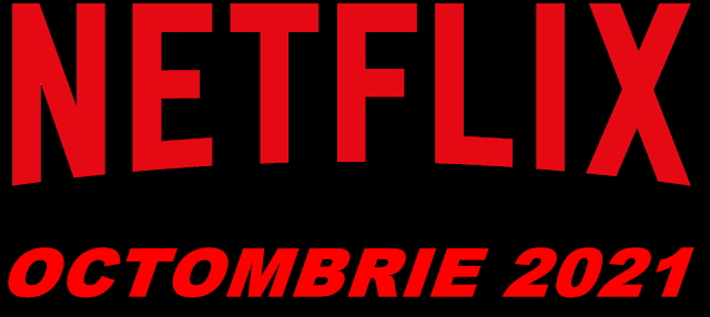 Filme și seriale Netflix noi în Octombrie 2021