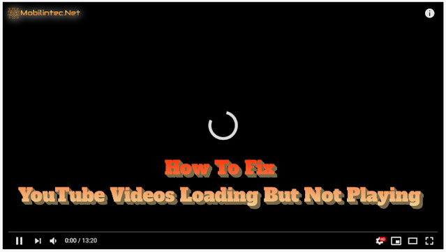 How to Fix YouTube Videos Loading But Not Playing