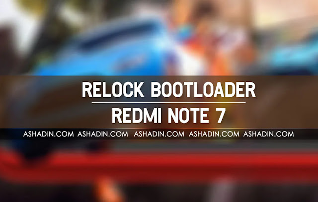 Cara Relock Bootloader Redmi Note 7