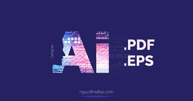 Save và xuất file trong Ai - illustrator các đuôi file ai. eps, pdf có mục đích gì