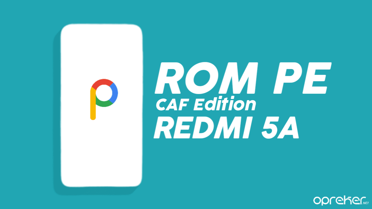ROM Pixel Experience CAF Edition Xiaomi Redmi 5A / RIVA
