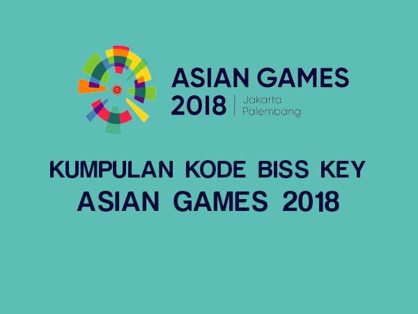 Kumpulan Kode Biss Key Asian Games 2018 Indosiar dan O Channel