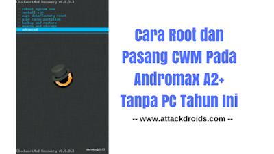Cara Root dan Pasang CWM Pada Andromax A2+ Tanpa PC Tahun Ini