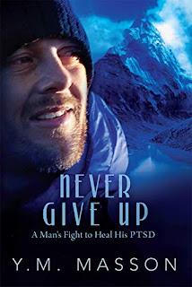 Never Give Up: One man's fight to heal his PTSD - a historical fiction novel by Y.M. Masson book promotion