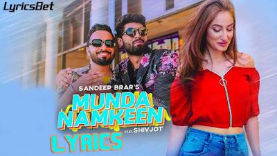 Munda Namkeen Lyrics - Sandeep Brar, Shivjot