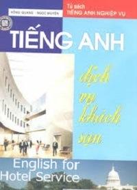Tiếng Anh Dịch Vụ Khách Sạn - Hồng Quang