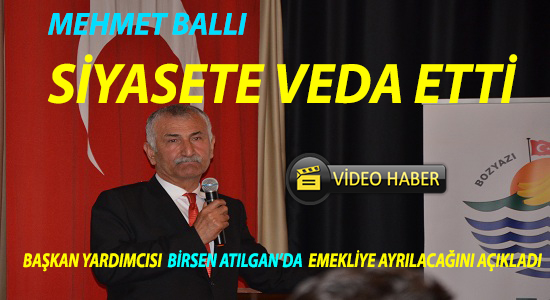 Mehmet Ballı Siyasete Veda Etti