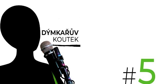 Podcast Dýmkařův koutek epizoda 5