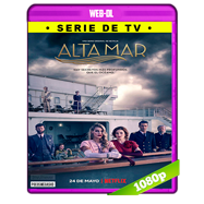 Alta mar (2019) Temporada 1 Completa WEB-DL 1080p Latino