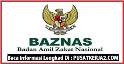 Lowongan Kerja Badan Amil Zakat Nasional Tahun 2019