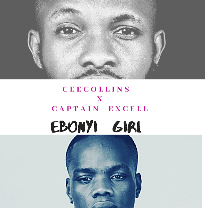 [MUSIC] EBONYI GIRL _Ceecollins x Captain  Excell