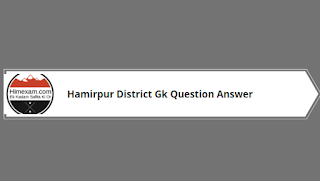 Hamirpur District Gk Question Answer