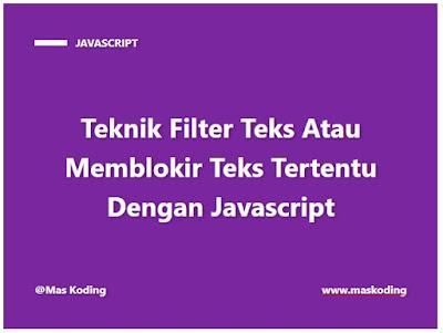 Teknik Filter Teks Atau Memblokir Teks Tertentu Dengan Javascript
