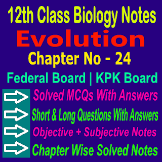 KPK Board Federal Board Chapter 24 Biology Notes Download In PDF