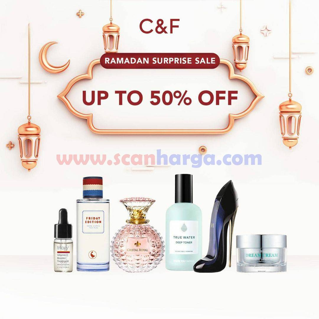 C&F Store Promo Ramadan Surprise Sale – Diskon hingga 50%