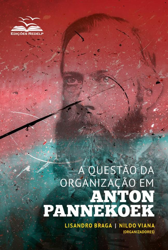 Livro tematiza a questão da organização em Anton Pannekoek