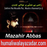 http://www.humaliwalayazadar.com/2016/06/mazahir-abbas-ramzan-noha-2016.html