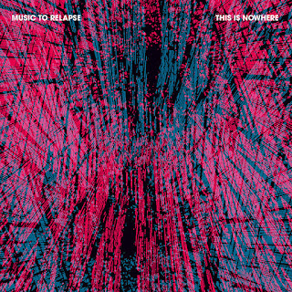 THIS IS NOWHERE - (2016) MUSIC TO RELAPSE_front