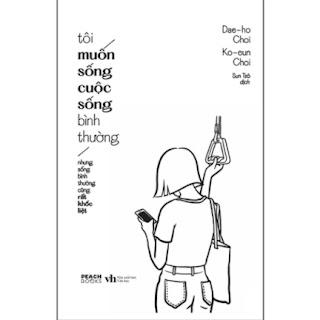 Tôi Muốn Sống Cuộc Sống Bình Thường (Nhưng Sống Bình Thường Cũng Rất Khốc Liệt) ebook PDF EPUB AWZ3 PRC MOBI
