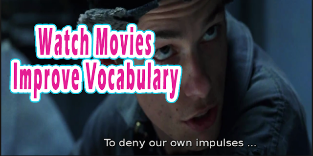 improve vocabulary by watching English movies