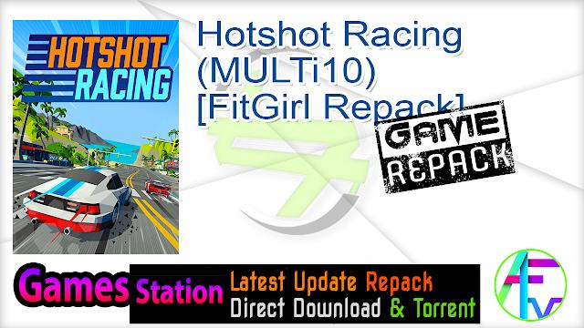 Hotshot Racing (MULTi10) [FitGirl Repack]