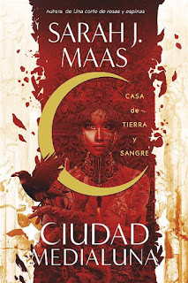 Casa de tierra y sangre | Ciudad Medialuna #1 | Sarah J. Maas | Alfaguara