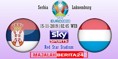 Prediksi Serbia vs Luxembourg — 15 November 2019