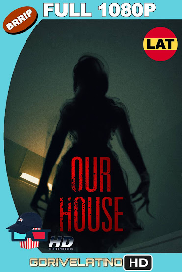 Our House (2018) BRRip 1080p Latino-Ingles MKV