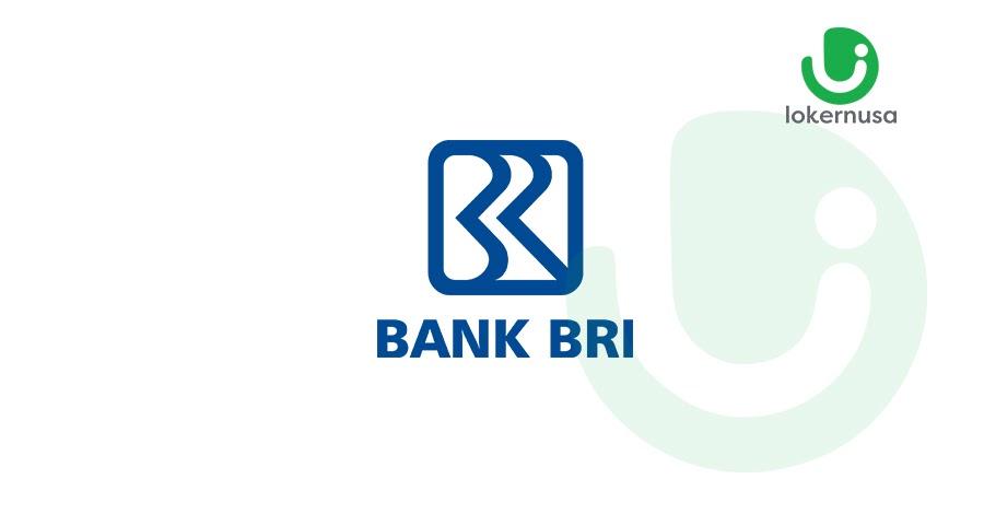 Lowongan Kerja PT Bank Rakyat Indonesia (BRI)
