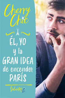 Él, yo y la gran idea de encender París | Valientes #2 | Cherry Chic | Montena