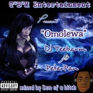 DOWNLOAD MP3: DJ Teebarm Ft. PeterPan – Omolewa
