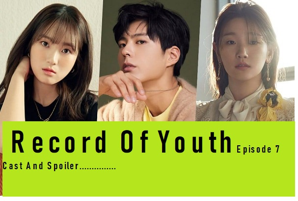 Record Of Youth Episode 7 Watch Online Spoiler