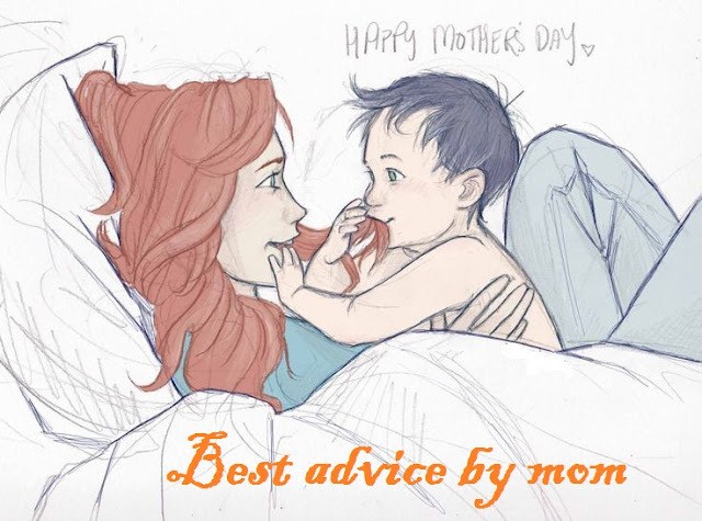 Mother Advice Quotes: Mother's Greatest Advices