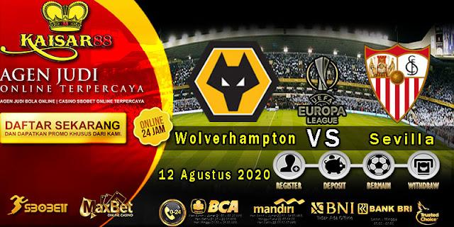 Prediksi Bola Terpercaya Liga Europa Wolverhampton vs Sevilla 12 Agustus 2020