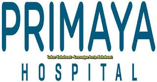 Lowongan kerja Primaya Hospital Group Sukabumi Terbaru